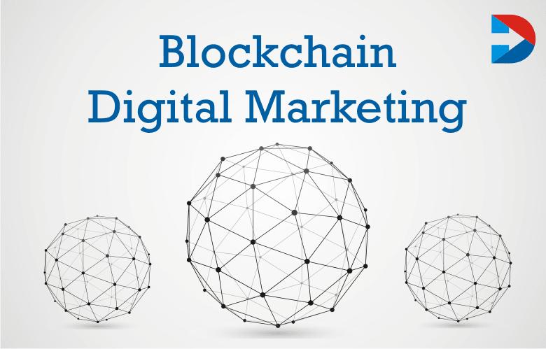 What Is Blockchain Digital Marketing?