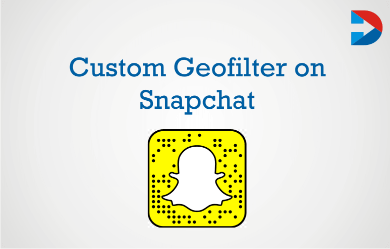 Custom Geofilter On Snapchat