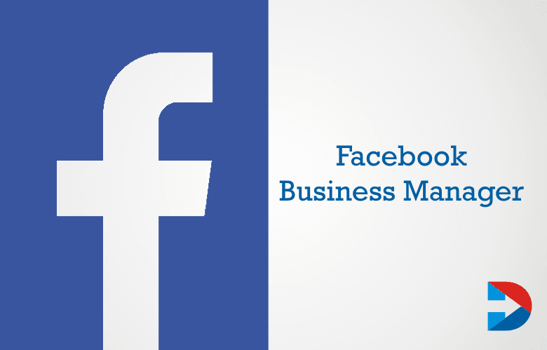 Facebook Business Manager: How To Set Up Business Facebook Account