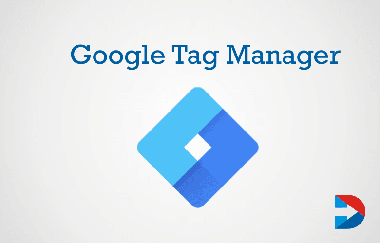 Google Tag Manager: The Ultimate Guide