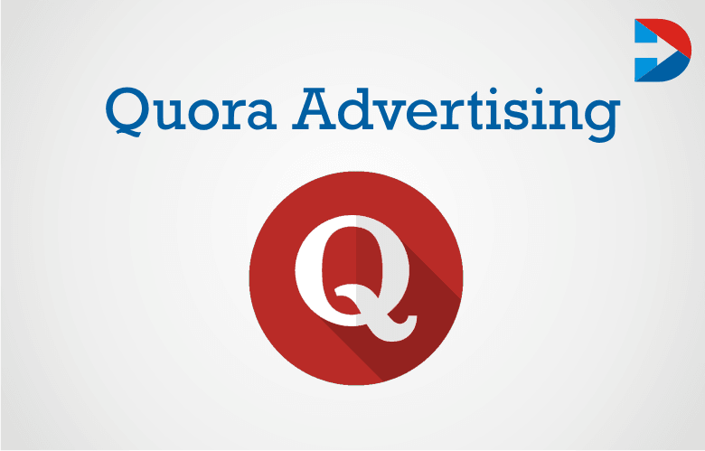 Quora Advertising: How To Run Quora Ads Perfectly
