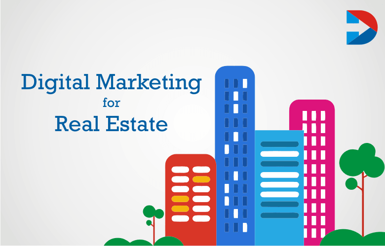 Digital Marketing For Real Estate