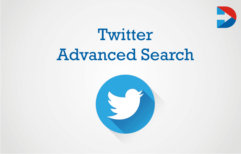 Twitter Advanced Search: The Ultimate Guide