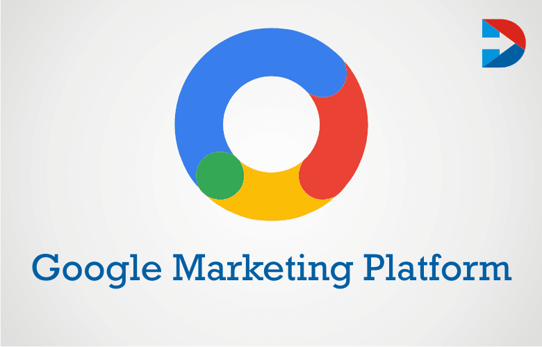 Google Marketing Platform : Tools And Solutions For Your Business For 2020
