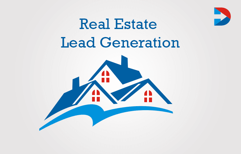 Generate Leads For Real Estate Using Digital Marketing Strategies