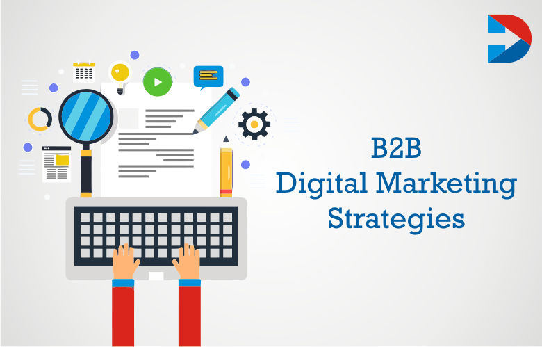 50 B2B Digital Marketing Strategies Brands Need To Try In 2020
