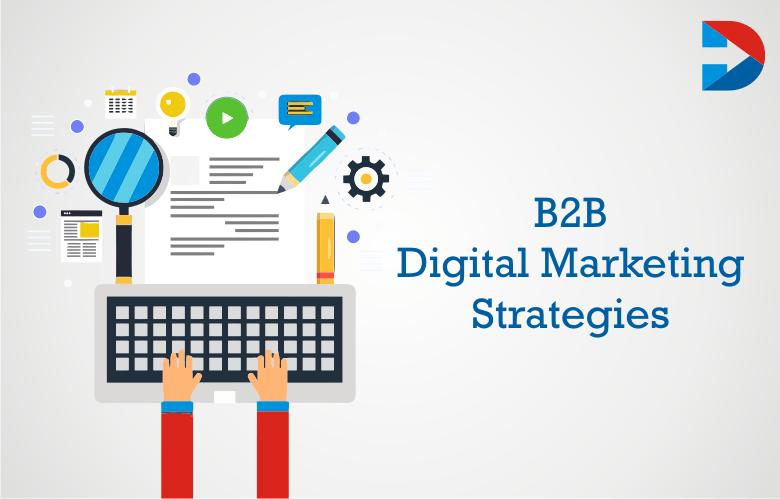 50 B2B Digital Marketing Strategies Brands Need To Try In 2021