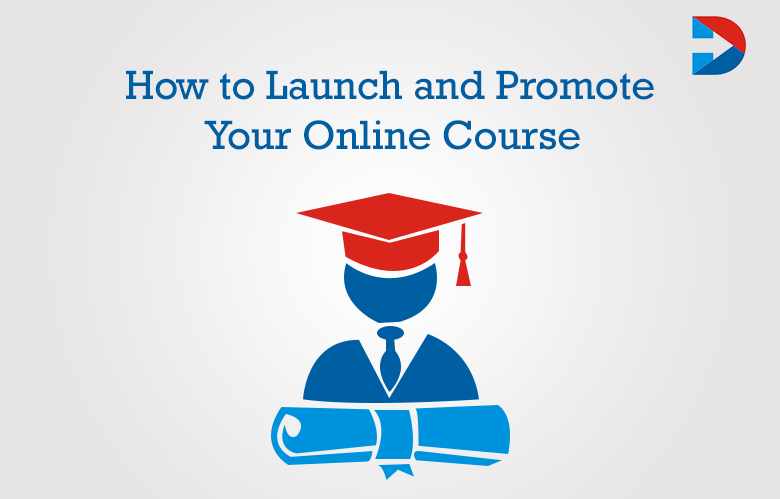 How To Launch And Promote Your Online Course