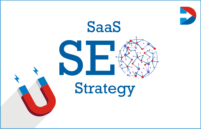 SaaS SEO Strategy : How To Grow Your SaaS Company With Proven SEO Strategies
