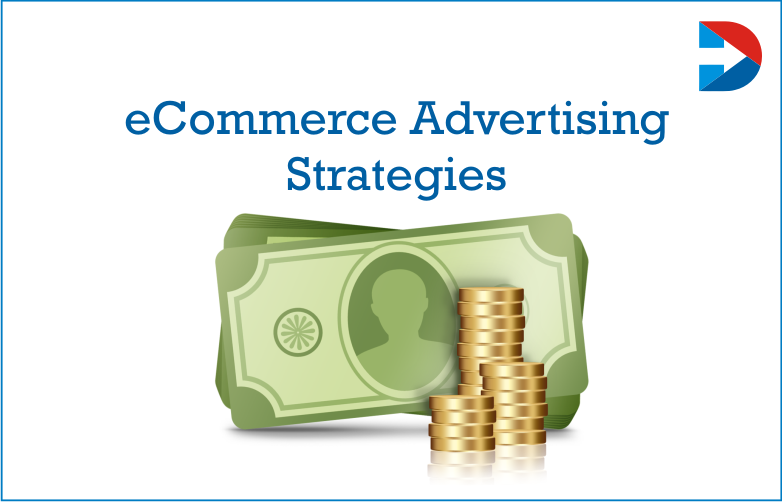 ECommerce Advertising Strategies : Current ECommerce Advertising Trends For 2020