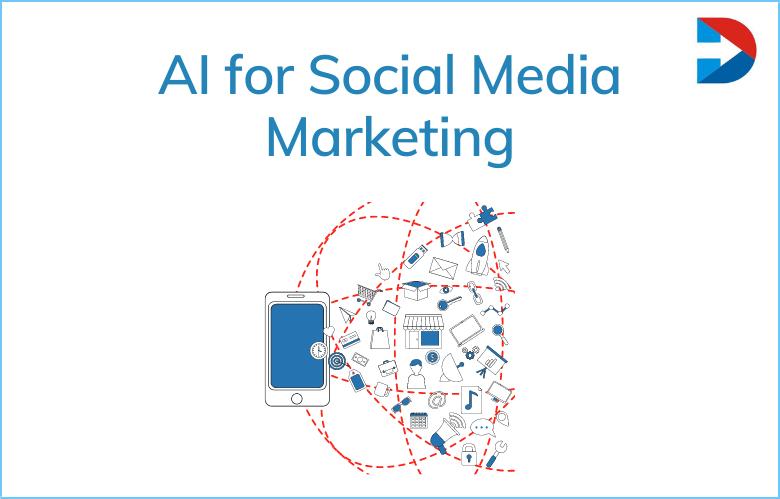 AI For Social Media Marketing