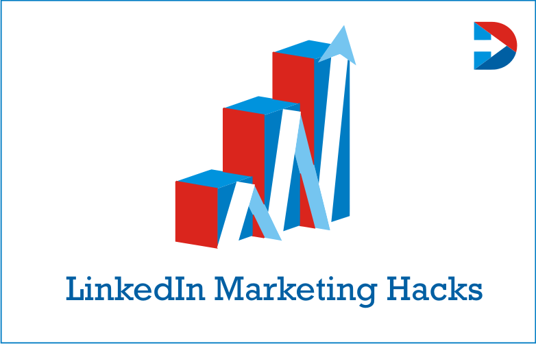 LinkedIn Marketing Hacks: How To Get More Leads On LinkedIn