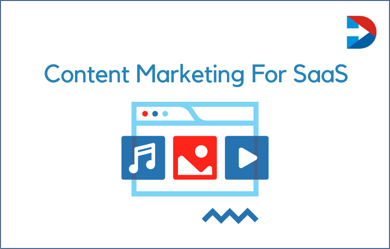 Content Marketing For SaaS: How To Create A Killer SaaS Content Marketing Strategy