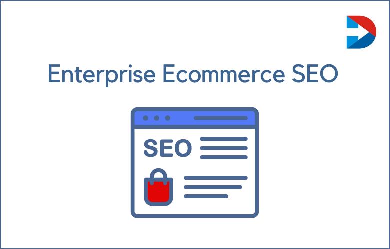 Enterprise Ecommerce SEO
