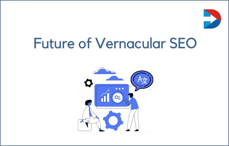 Future Of Vernacular SEO