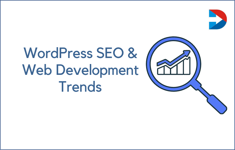 Top WordPress SEO And Web Development Trends For 2022